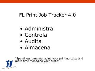 FL Print Job Tracker 4.0