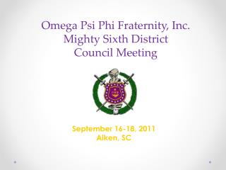 Omega Psi Phi Fraternity, Inc. Mighty Sixth District  Council  Meeting