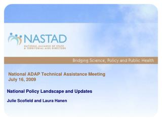 National ADAP Technical Assistance Meeting July 16, 2009