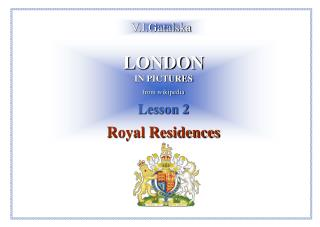 LONDON IN PICTURES from wikipedia Lesson 2 Royal Residences