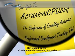 Developed by the Conference of Consulting Actuaries