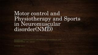 Motor control and Physiotherapy and Sports in Neuromuscular disorder(NMD)