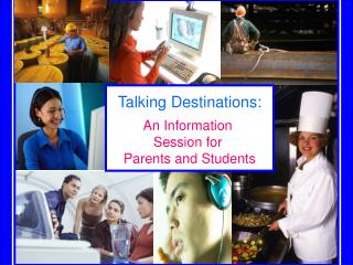 Talking Destinations: An Information  Session for  Parents and Students