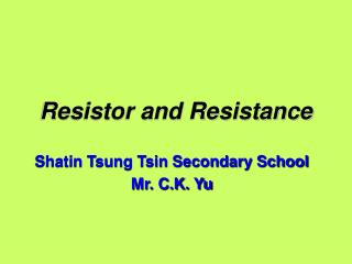 Resistor and Resistance
