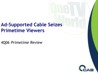 Ad-Supported Cable Seizes  Primetime Viewers  4Q06 Primetime Review