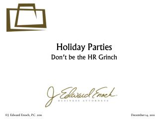 Holiday Parties Don't be the HR Grinch