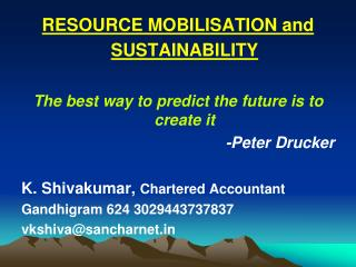 RESOURCE MOBILISATION and  SUSTAINABILITY The best way to predict the future is to create it