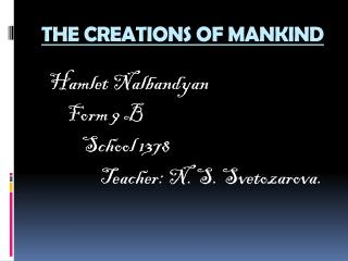 THE CREATIONS OF MANKIND