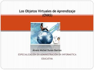 Los  Objetos Virtuales de Aprendizaje  (OVAS)