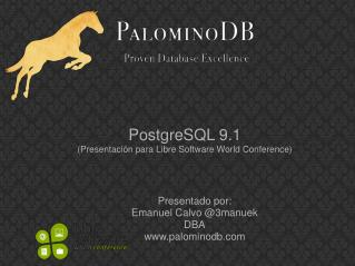 PostgreSQL 9.1 (Presentación para Libre Software World Conference)