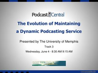 The Evolution of Maintaining a Dynamic Podcasting Service
