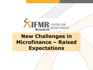 New Challenges in Microfinance – Raised Expectations