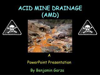ACID MINE DRAINAGE (AMD)