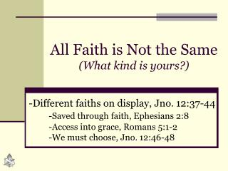 All Faith is Not the Same (What kind is yours?)