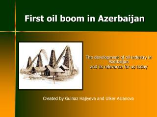First oil boom in Azerbaijan