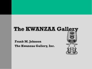 The KWANZAA Gallery