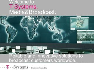 Welcome to T-Systems. Media&Broadcast.
