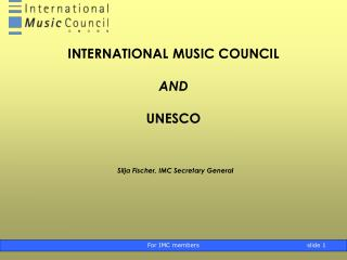 INTERNATIONAL MUSIC COUNCIL AND  UNESCO