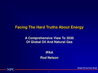 Facing The Hard Truths About Energy A Comprehensive View To 2030 Of Global Oil And Natural Gas
