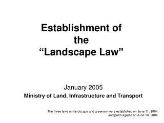 """Establishment of the """"Landscape Law"""""""