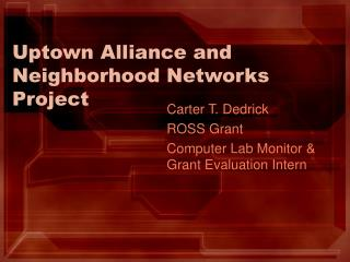 Uptown Alliance and Neighborhood Networks Project