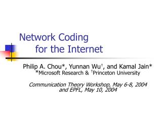 Network Coding 	for the Internet
