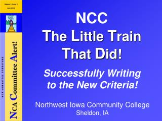 NCC T he  L ittle  T rain T hat  D id! Successfully Writing  to the New Criteria!