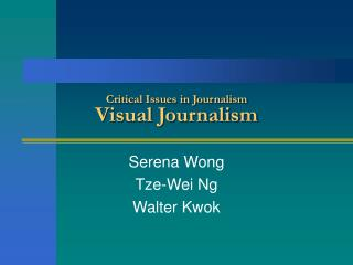 Critical Issues in Journalism Visual Journalism