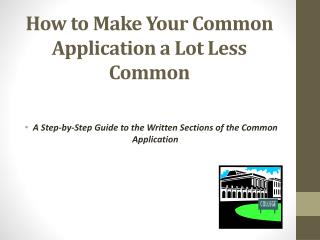 How to Make Your Common Application a Lot Less Common