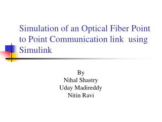 Simulation of an Optical Fiber Point to Point Communication link  using Simulink
