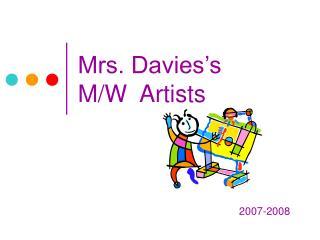 Mrs. Davies's M/W Artists