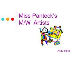 Miss Panteck's M/W Artists