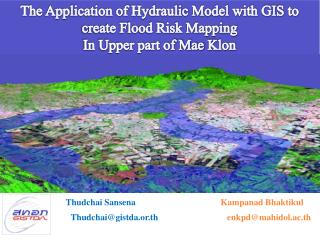 The Application of Hydraulic Model with GIS to create Flood Risk Mapping