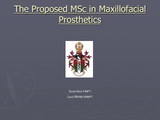 The Proposed MSc in Maxillofacial Prosthetics