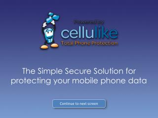 The Simple Secure Solution for  protecting your mobile phone data