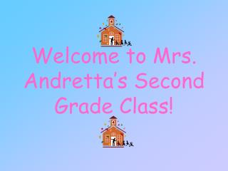 Welcome to Mrs. Andretta's Second Grade Class!