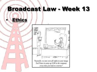 Broadcast Law - Week 13