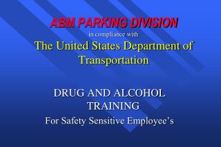 ABM PARKING DIVISION in compliance with The United States Department of Transportation