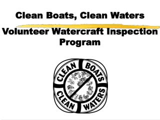 Clean Boats, Clean Waters Volunteer Watercraft Inspection Program