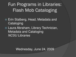 Fun Programs in Libraries: Flash Mob Cataloging