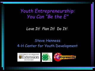 "Youth Entrepreneurship:  You Can ""Be the E"""