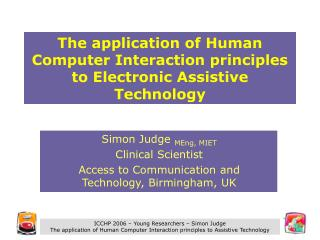The application of Human Computer Interaction principles to Electronic Assistive Technology