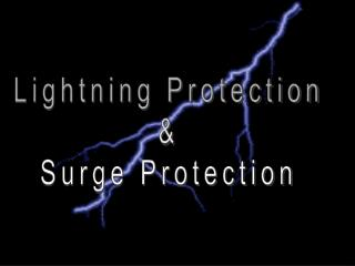 Lightning Protection & Surge Protection