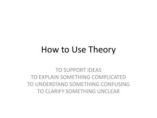 How to Use Theory