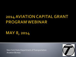 2014 AVIATION CAPITAL GRANT PROGRAM WEBINAR MAY 8, 2014