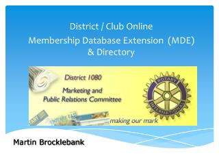 District / Club Online  Membership Database Extension  (MDE) & Directory