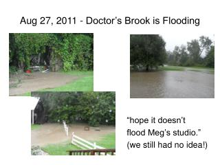 Aug 27, 2011 - Doctor's Brook is Flooding