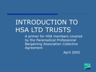 INTRODUCTION TO HSA LTD TRUSTS