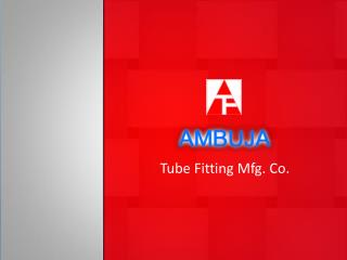 Tube Fitting Mfg. Co.