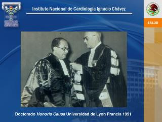 Doctorado  Honoris Causa  Universidad de Lyon Francia 1951